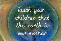 Protect Mother Earth ♥♥♥♥ / by Raquel Candanedo-Luciano