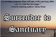 Surrender to Sanctuary / My debut novel, book one of The Way series...which is at least two books, but I'm not sure at. Romantic suspense with an erotic theme. To solve a murder, FBI agents David Owens and Anna Parker go under cover in a lifestyle that practices BDSM.
