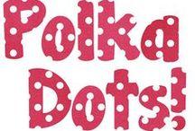 Polka Dots & Dots & Dots / Love polka dots / by Liz Garth