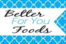 Better For You Foods / These are recipes that are updated versions of our favorites or are copycat recipes. Either way, these are the better for you versions! / by Joanna B (Everyday Made Fresh)