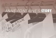 ANNE FONTAINE'S STORY / by Anne Fontaine