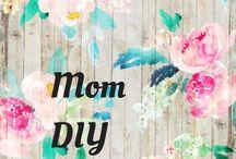 Mom DIY
