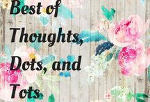 Best of Thoughts, Dots, and Tots