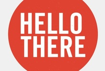 Hello - Welcome - Thank-you / by Stacie Brown Rader