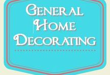 General Home Decor & Decorating / decorating ideas and DIY