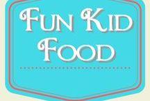 Fun Kid Food / food kids love