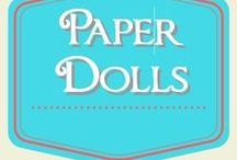 Paper Dolls / for kids - and adults!