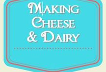 Making Cheese and Dairy / How to make cheese and other dairy products, like yogurt and butter