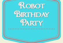 Robot Birthday Party / robot birthday party ideas