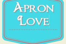Apron Love / Aprons