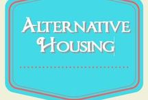 Alternative Housing / Non-traditional housing