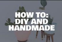 How To: DIY and Handmade / From crafts to life hacks in the home, we've got you covered!