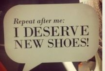 If the SHOE fits.. / Never met a shoe I didn't like