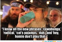 Hey, Jack! / Duck Dynasty is the funniest show, so I MUST have some quotes!