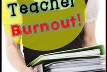 Teacher Burnout / Tips and strategies on how to avoid burnout