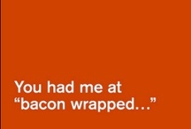 Bacon / by Jamie Nichol