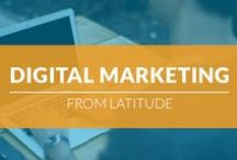 Digital Marketing At Latitude / Our own Digital Marketing insights and content