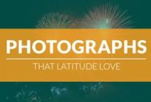 Photographs Latitude Love / A collection of random photography that we like
