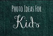 Photo Ideas: Kids / Photography inspiration for myself! / by Helen Stafford