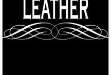 LEATHER / From leather DIY projects, leather cuff bracelets, chaps, pistol belts and holsters. Steampunk outfits, hats and vests, leather is my favorite material.