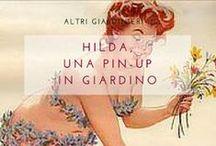 """Hilda, una pin up in giardino / le illustrazioni del post """"Hilda, una pin up in giardino"""" del blog Un Giardino In Diretta http://giardinoindiretta.blogspot.it/2015/11/hilda-pin-up-in-giardino.html"""