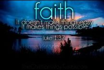 Faith! / This are Faith quotes that inspires me and help me get threw life & I hope they inspire all my followers as well.  / by Carolyn