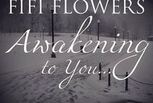 Awakening to You Trilogy / Book Inspiration for Fifi Flowers' Awakenings Series  / by Fifi Flowers