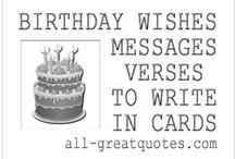 Birthday Wishes For / Birthday Wishes To Write Messages Verses Quotes For Cards   Fantastic collections of birthday wishes to write in a card. Birthday wishes for HIM and Birthday wishes for HER. Great selection of wishes, messages and verses for family members and friends. - See All Here : http://www.all-greatquotes.com/all-greatquotes/birthday-wishes-to-write/ / by tonikane
