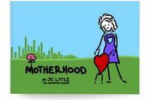 Motherhood / by JC Little