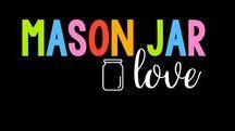 Mason Jar {Love}