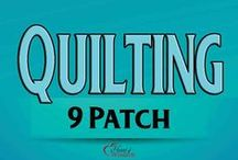 Quilting: 9 Patch Quilts / by Heart of Wisdom