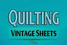 Quilting: Vintage Sheet Quilts / economical Quilts made from vintage sheets / by Heart of Wisdom