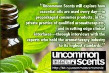 Uncommon Scents Aromatherapy Documentary / Uncommon Scents is a pre-production essential oil and aromatherapy documentary that will feature the aromatherapy educators and experts who hold the industry to its highest standard. / by AromaWeb Aromatherapy