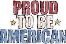 America/Liberty/Patriotism / America - Land that I love!  After all, though I have roots in many different places and I'm proud of those roots and my ancestral countries...I'm first and foremost, an American!