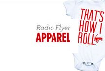 Radio Flyer Apparel / Nothing to wear? Add our new threads to your wardrobe. There's something for the entire family! / by Radio Flyer Inc.