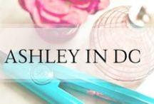 AshleyInDC.com / As Seen on Ashley In DC / by Ashley In DC