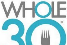 Whole 30 & Paleo / Recipes and tips on doing the Whole 30 program and going Paleo
