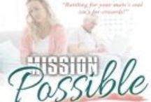 My Book - MISSION POSSIBLE / A book for women in an unequally-yoked marriage.  Visit my blog at  http://www.Godmissionpossible.blogspot.com