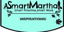 Smart Martha Inspirations / Quotes or stories that inspire me.