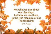 A TIME FOR THANKSGIVING / Each of us is a reason for all of us to be thankful. Each of us brings something wonderful and unique to the table... and that is what makes life a feast. / by Debbie