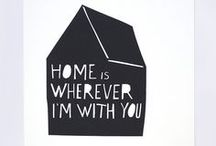 Home is Whenever I'm With You / by Jordan