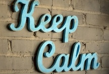 Keep Calm / And Carry On