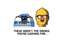 Not the Droids You're Looking For / by Andrea Tanner