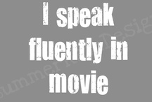 Movie Whore / I'm SUCH a movie whore. Doesn't matter whether its Disney, Comedy, horror, thriller, etc.... I can pretty much recite movies word for word, jes sayin. / by Ashley Sutton