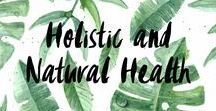 Holistic and Natural Health