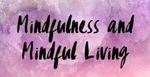 Mindfulness, Mindful Living and Meditation