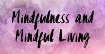 Mindfulness, Mindful Living and Meditation