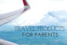 Travel Products For Parents / Make traveling easier with these great products for parents #travel #childtravel