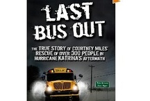 LAST BUS OUT / True story of a boy from the projects in New Orleans who stole a school bus and drove over 300 people to safety after #Hurricane #Katrina. #non-fiction / by Beck McDowell