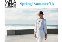 Mela Purdie S/S '16 / Welcome to MELA PURDIE Spring/ Summer '16. You will find everything you need this season for your work, travel and leisure dressing requirements.  This Spring Summer is all about soft, floaty, romantic silhouettes and sporty luxe.          Take me away this Spring/Summer 2016 with:  Jersey Essentials ,  Spliced Jersey,  Ruffles & Frills,      Stylish Chantilly Spots, Punchy Prints, Spear Print Jersey Jacquards,  Digital Print Mousselines & Pretty Pastels